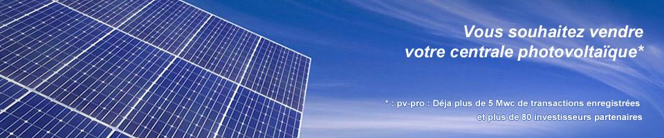 Vous souhaitez vendre votre centrale photovoltaïque rapidement et efficacement*. * pv-pro : Déjà plus de 5 Mwc de transactions enregistrées et plus de 80 investisseurs partenaires.